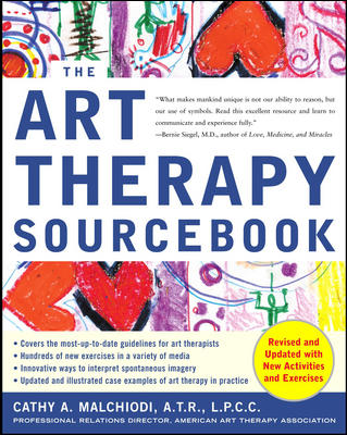 The Art Therapy Sourcebook By Malchiodi, Cathy A.