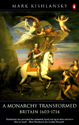 A Monarchy Transformed By Kishlansky, Mark A.