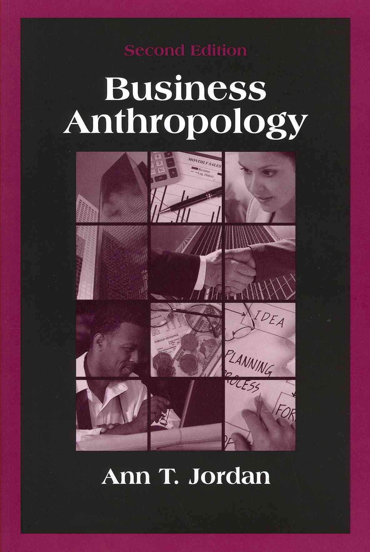 Business Anthropology By Jordan, Ann